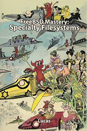9780692610442: FreeBSD Mastery: Specialty Filesystems: Volume 8 (IT Mastery)