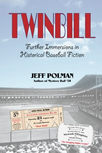 9780692610701: Twinbill: Further Immersions in Historical Baseball Fiction