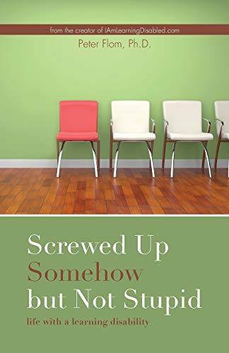 9780692611692: Screwed up somehow but not stupid, life with a learning disability