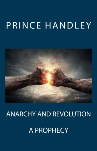 9780692613238: Anarchy and Revolution: A Prophecy (Volume 8)