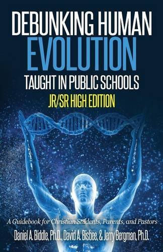 9780692613764: Debunking Human Evolution Taught in Public Schools - Junior/Senior High Edition: A Guidebook for Christian Students, Parents, and Pastors