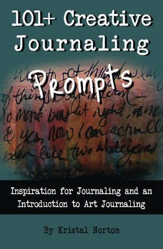 9780692614600: 101+ Creative Journaling Prompts: Inspiration for Journaling and an Introduction to Art Journaling