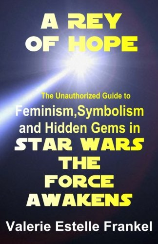 A Rey of Hope: Feminism, Symbolism and: Frankel, Valerie Estelle