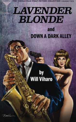9780692615256: The Thrillville Pulp Fiction Collection, Volume Two: Lavender Blonde/Down a Dark Alley (Volume 2)