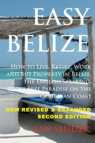 9780692616062: Easy Belize: How to Live, Retire, Work and Buy Property in Belize, the English Sp