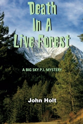 Death in a Live Forest (Big Sky: John Holt
