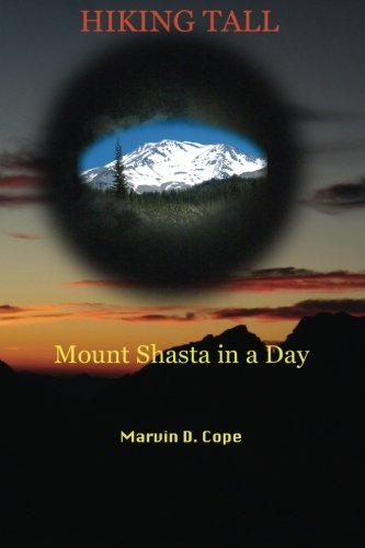 9780692617359: Hiking Tall: Mount Shasta in a Day