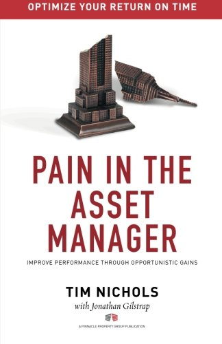 9780692618158: Pain In The Asset Manager: Improve Performance Through Opportunistic Gains