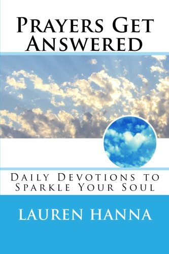 9780692619032: Prayers Get Answered: Daily Devotions to Sparkle the Soul
