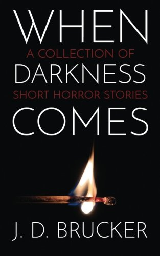 9780692619452: When Darkness Comes: A Collection of Short Horror Stories
