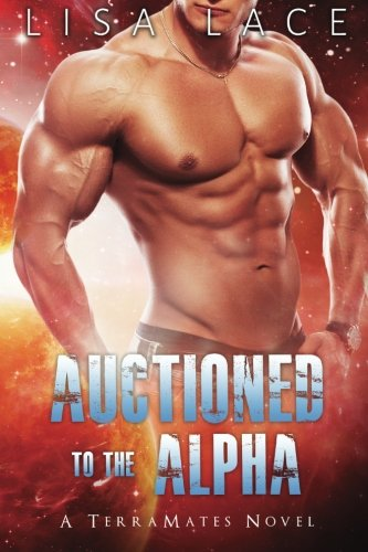 9780692619896: Auctioned to the Alpha: A SciFi Alien Mail Order Bride Romance (TerraMates) (Volume 5)