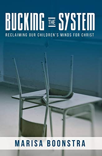 9780692620205: Bucking The System: Reclaiming Our Children's Minds For Christ