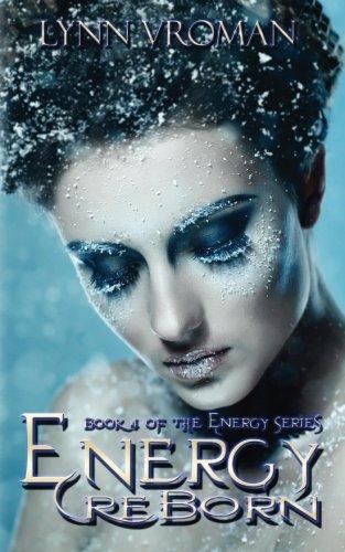 Energy Reborn (The Energy Series) (Volume 4): Lynn Vroman