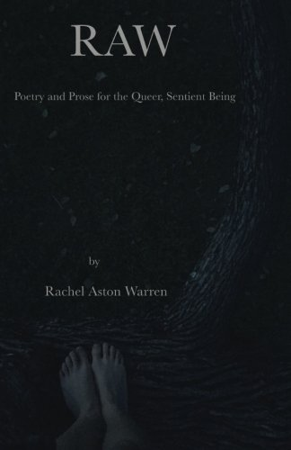 9780692624241: R A W: Poetry and Prose for the Queer, Sentient Being