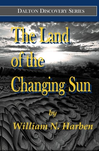 9780692625347: The Land of the Changing Sun (Dalton Discovery Series) (Volume 1)