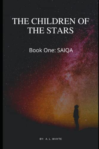 The Children of the Stars Book One,: Whyte, A L