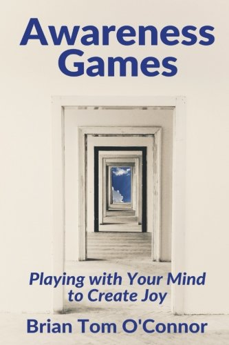 9780692628638: Awareness Games: Playing with Your Mind to Create Joy