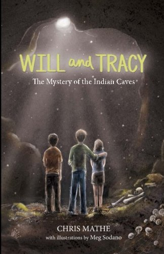 9780692628850: Will & Tracy: The Mystery of the Indian Caves
