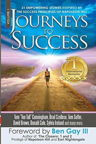 Journeys To Success: 21 Empowering Stories Inspired: Tom Cunningham, John