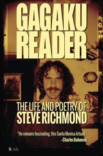 Gagaku: The Life and Poetry of Steve: Richmond, Steve