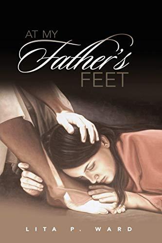 At My Father's Feet: Lita P. Ward