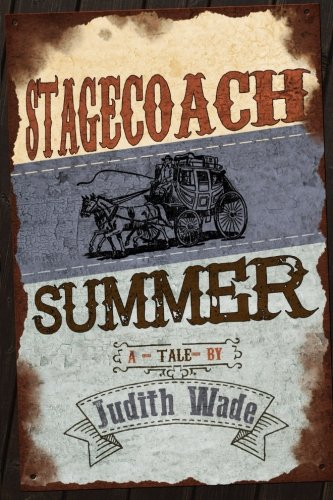 Stagecoach Summer (Paperback or Softback): Wade, Judith