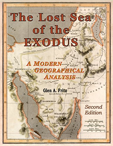 The Lost Sea of the Exodus: A Modern Geographical Analysis: Glen A. Fritz