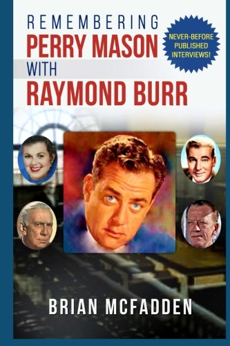 9780692638507: Remembering Perry Mason with Raymond Burr