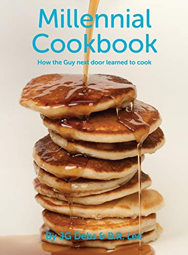 9780692638682: Millennial Cookbook: How the Guy next door learned to cook