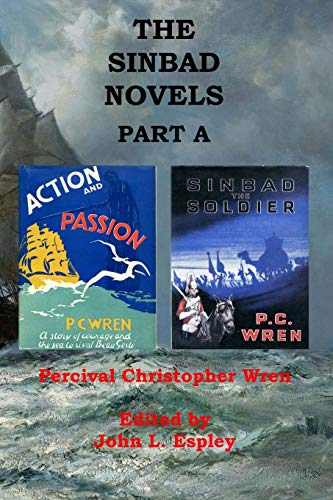 The Sinbad Novels Part a: Action and: Wren, Percival Christopher