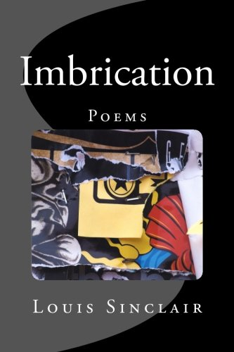 Imbrication: Poems by Louis Sinclair: Sinclair, Louis