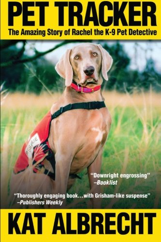 9780692640890: Pet Tracker: The Amazing Story of Rachel the K-9 Pet Detective