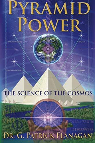 9780692643419: Pyramid Power: The Science of the Cosmos: Volume 1 (The Flanagan Revelations)