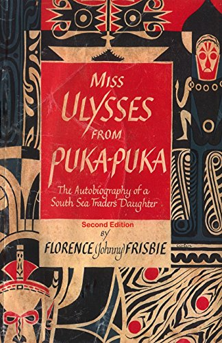 Miss Ulysses from Puka-Puka: The Autobiography of: Florence Johnny Frisbie