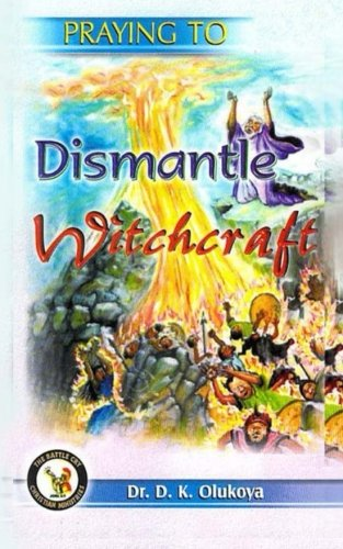 9780692649589: Praying to Dismantle Witchcraft - AbeBooks