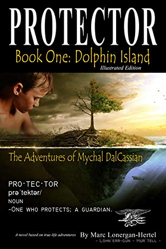 Protector: The Adventures of Mychal DalCassian (Dolphin: Marc Lonergan-Hertel