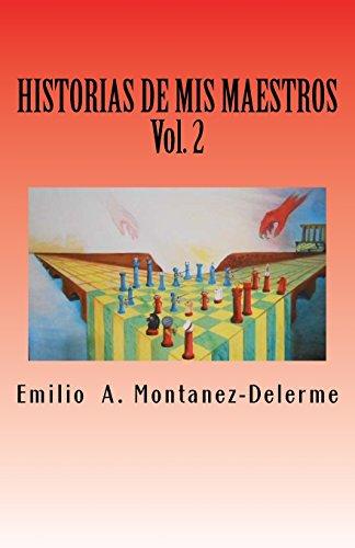 Historias de MIS Maestros: Volumen 2: Montanez-Delerme, Emilio a.
