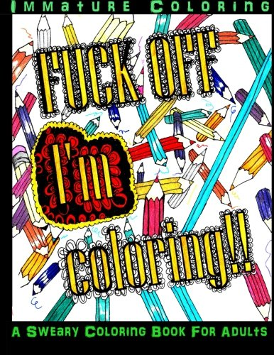 9780692651902: Fuck Off I'm Coloring!!: Volume 1 (Sweary Coloring books)