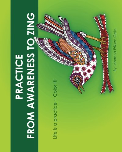 9780692656891: Practice From Awareness To Zing: A Coloring Book For All Ages