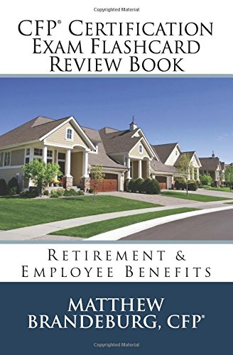 CFP Certification Exam Flashcard Review Book: Retirement & Employee Benefits (5th Edition): ...
