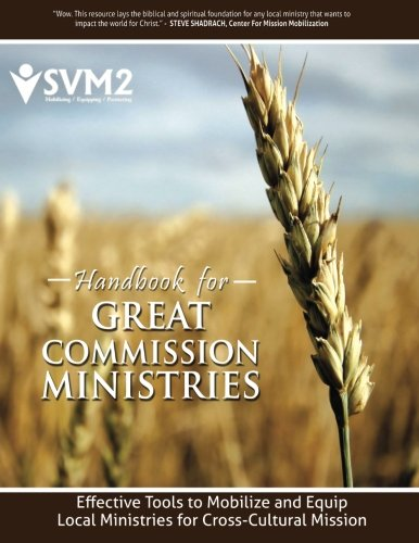 9780692664759: Handbook for Great Commission Ministries: Effective Tools to Mobilize and Equip Local Ministries for Cross-Cultural Mission