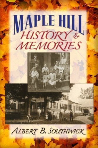 Maple Hill: History and Memories: Southwick, Albert B.