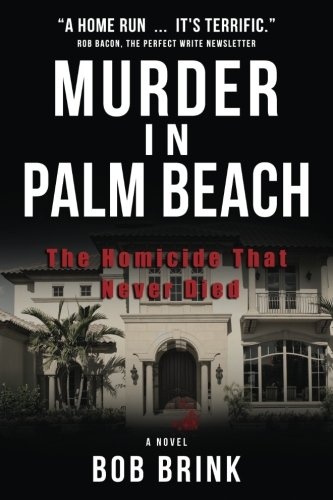 9780692666265: Murder in Palm Beach: The Homicide That Never Died
