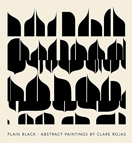 9780692666456: Clare Rojas: Plain Black: Abstract Paintings
