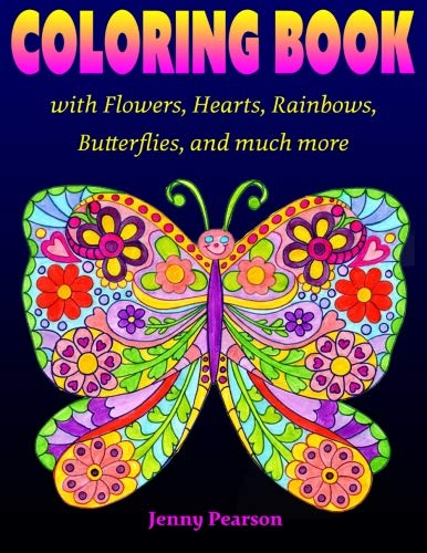 Coloring Book with Flowers, Hearts, Rainbows, Butterflies,: Pearson, Jenny