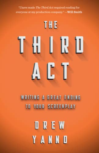 9780692672891: The 3rd Act: Writing a Great Ending to Your Screenplay