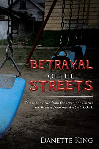 9780692676998: Betrayal of the Streets (Bruises from My Mother's Love)