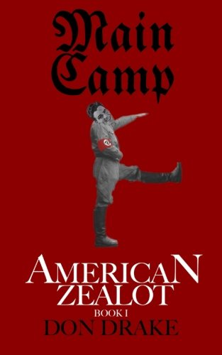 9780692677759: Main Camp: American Zealot Book I (Volume 1)