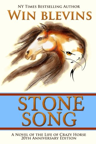 9780692680681: Stone Song: A Novel of the Life of Crazy Horse