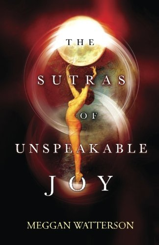 9780692681169: The Sutras Of Unspeakable Joy